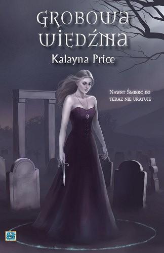 Kalayna Price - Grobowa wiedźma