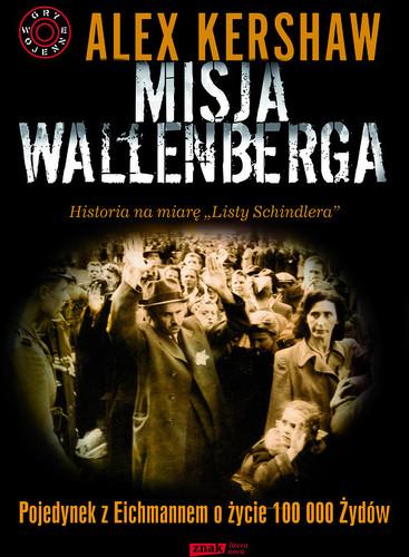 Alex Kershaw - Misja Wallenberga