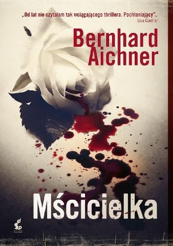 Mścicielka - Bernhard Aichner