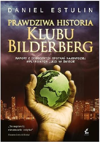 Prawdziwa historia Klubu Bilderberg - Daniel Estulin
