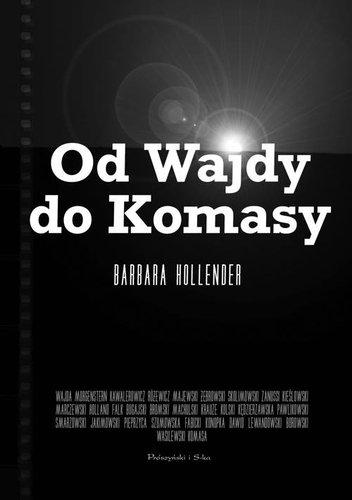 Od Wajdy do Komasy - Barbara Hollender
