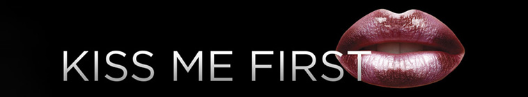 Kiss Me First S01E01 She Did Something REAL REPACK 720p HDTV x264-KETTLE