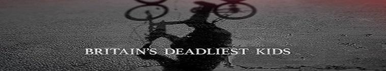 Britains Deadliest Kids S01E02 Lorraine Thorpe 720p WEB x264-UNDERBELLY