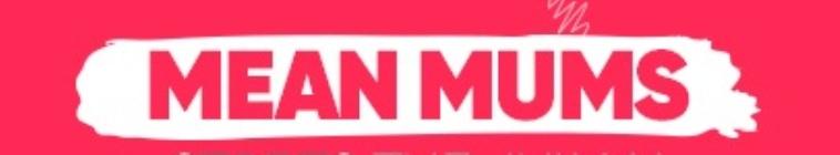 Mean Mums S01E04 HDTV x264-FiHTV