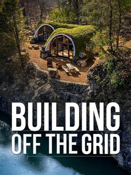 Building Off the Grid S08E01 Solar-Powered Abode 720p WEB x264-CAFFEiNE